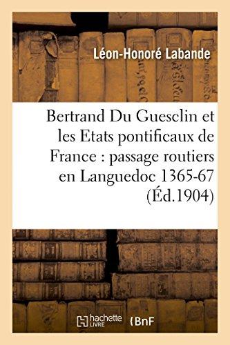 Bertrand Du Guesclin et les Etats pontificaux: Labande-L-H