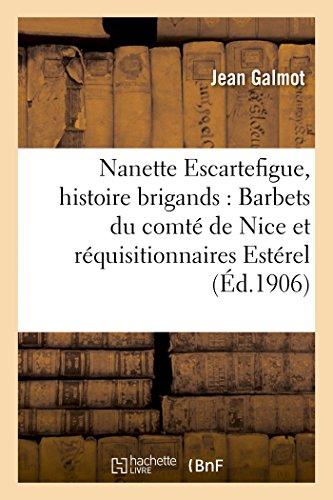 9782013449328: Nanette Escartefigue, histoire de brigands: les Barbets du comté de Nice et les réquisitionnaires de l'Estérel