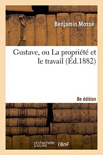 9782013450638: Gustave, ou La propriété et le travail (8e édition)