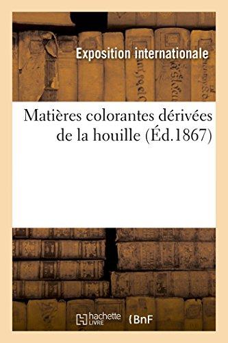 9782013457651: Mati�res colorantes d�riv�es de la houille