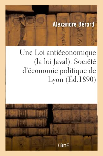9782013462365: Une Loi antiéconomique (la loi Javal). Société d'économie politique de Lyon