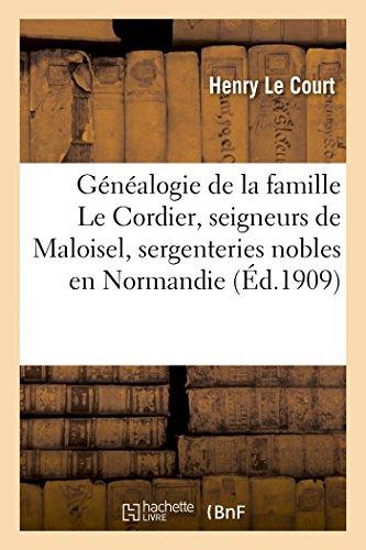 9782013463096: Généalogie de la famille Le Cordier, seigneurs de Maloisel (Generalites) (French Edition)