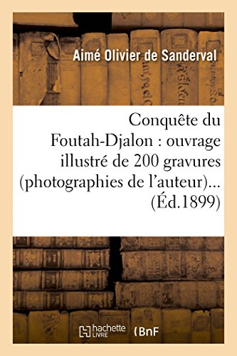 9782013476270: Conquête du Foutah-Djalon : ouvrage illustré de 200 gravures (photographies de l'auteur)...
