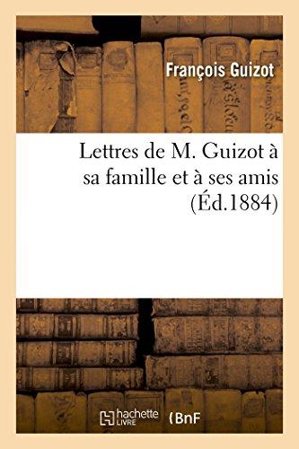 9782013481335: Lettres de M. Guizot à sa famille et à ses amis (French Edition)