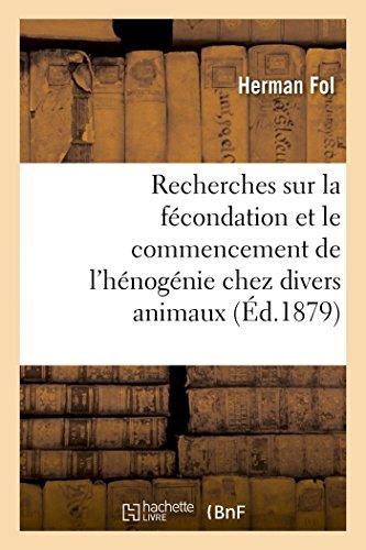 9782013484541: Recherches Sur La Fécondation Et Le Commencement de l'Hénogénie Chez Divers Animaux (Sciences) (French Edition)