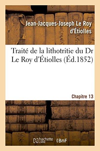 Traite de la Lithotritie, Du Dr Le: Jean-Jacques-Joseph Le Roy