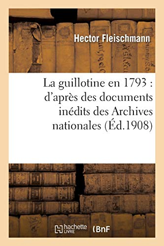 9782013492201: La guillotine en 1793: d'après des documents inédits des Archives nationales (Sciences sociales)