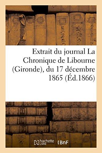 9782013509787: Extrait du journal La Chronique de Libourne (Gironde), du 17 d�cembre 1865