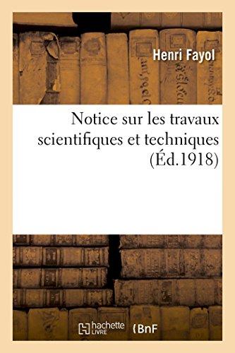 Notice sur les travaux scientifiques et techniques: Henri Fayol