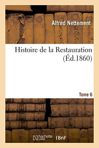 9782013517751: Histoire de la Restauration. Tome 6