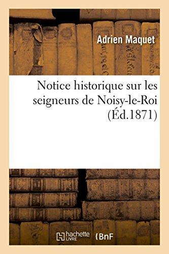 9782013519083: Notice historique sur les seigneurs de Noisy-le-Roi (Histoire)