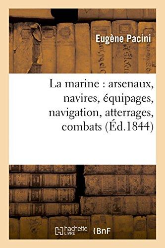 La marine : arsenaux, navires, équipages, navigation,: Eugène Pacini