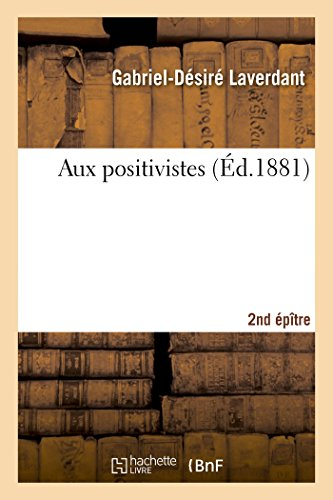 Aux positivistes 2e Epître: Gabriel-Désiré Laverdant
