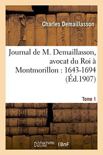 9782013532808: Journal Avocat Du Roi a Montmorillon Tome 1 (Histoire) (French Edition)