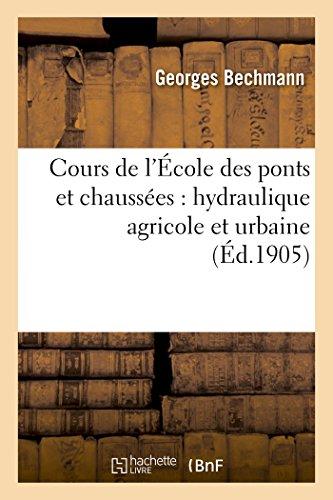 Cours de L'Ecole Des Ponts Et Chaussees: Bechmann-G