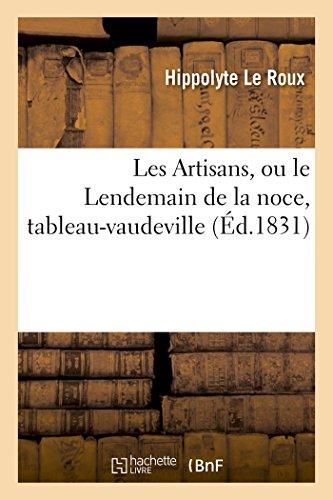 9782013583305: Les Artisans, Ou Le Lendemain de La Noce, Tableau-Vaudeville (Litterature) (French Edition)
