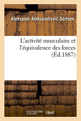 L'Activite Musculaire Et L'Equivalence Des Forces: Gertsen, Aleksandr Aleksandrovi