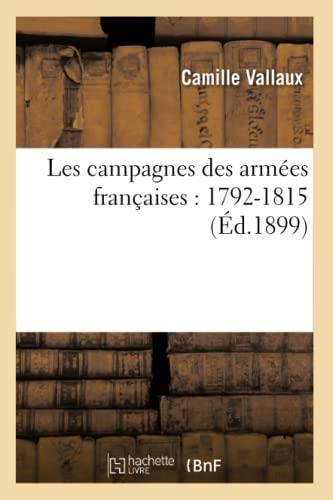 9782013586641: Les campagnes des armées françaises : 1792-1815