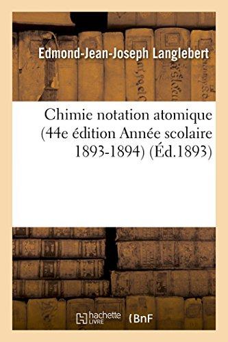 Chimie Notation Atomique 44e Edition Annee Scolaire: Langlebert-E-J-J