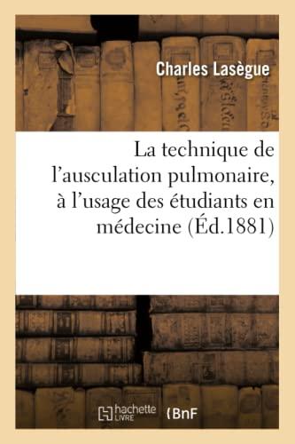 La Technique de L'Ausculation Pulmonaire, A L'Usage: Lasegue-C