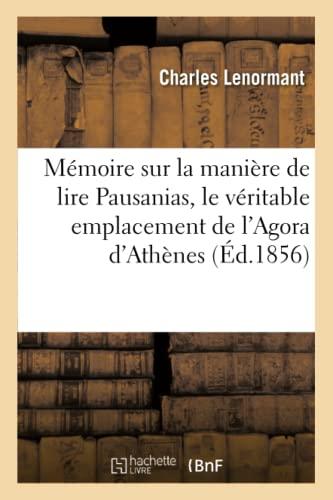 Mémoire sur la manière de lire Pausanias,: Charles Lenormant