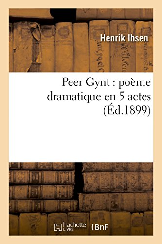 9782013595193: Peer Gynt: Poème Dramatique En 5 Actes (Litterature) (French Edition)