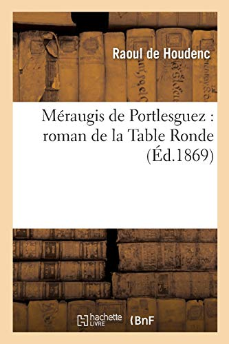 9782013614016: Méraugis de Portlesguez: roman de la Table Ronde (Littérature)