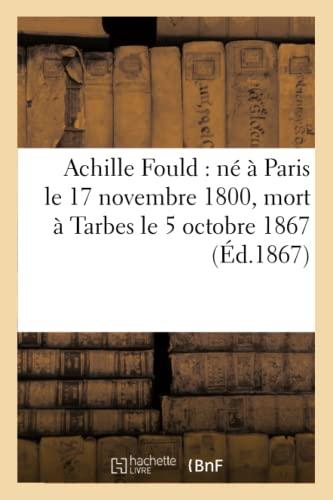 Achille Fould: Ne a Paris Le 17: Collectif