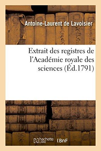 Extrait Des Registres de L'Academie Royale Des: De Lavoisier-A-L