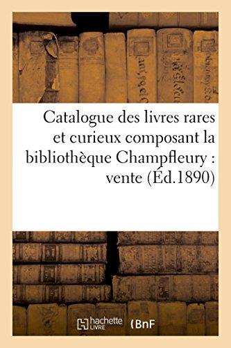 Catalogue Des Livres Rares Et Curieux Composant: Paul Eudel
