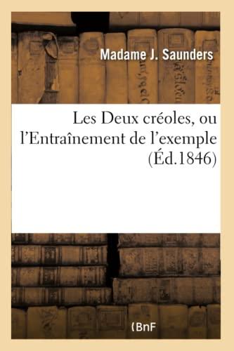 9782013651547: Les Deux Creoles, Ou L'Entrainement de L'Exemple (Histoire) (French Edition)