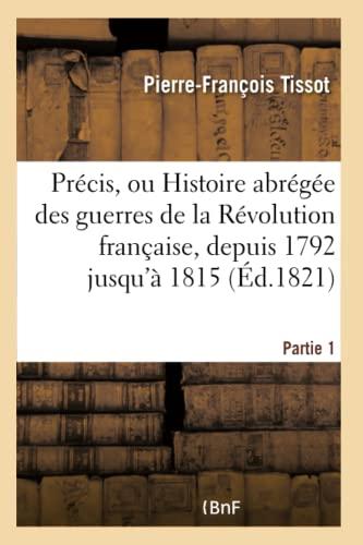 Précis, ou Histoire abrégée des guerres de: Tissot-P-F