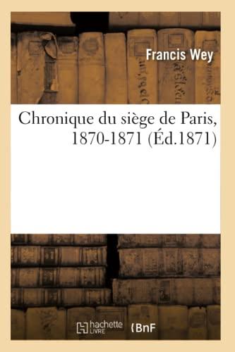 9782013668132: Chronique du siège de Paris, 1870-1871