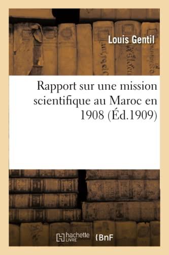 Rapport Sur Une Mission Scientifique Au Maroc: Gentil, Louis