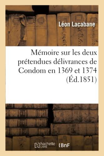 Memoire Sur Les Deux Pretendues Delivrances De Condom En 1369 Et 1374