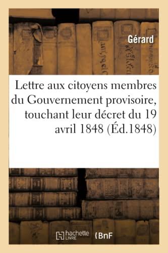 Lettre Aux Citoyens Membres Du Gouvernement Provisoire,: Gerard