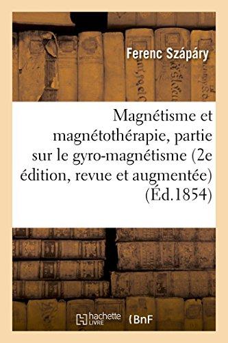 9782013685290: Magnétisme et magnétothérapie 2e édition, revue et augmentée d'une 3e partie sur le gyro-magnétisme