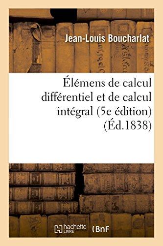 Elemens de Calcul Differentiel Et de Calcul: Boucharlat-J-L