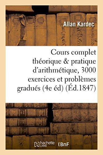 Cours Complet Theorique Et Pratique D Arithmetique,: Allan Kardec