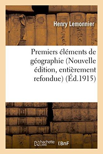 Premiers lments de gographie Nouvelle dition, entirement: Lemonnier, Henry