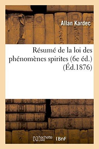Resume de La Loi Des Phenomenes Spirites: Allan Kardec