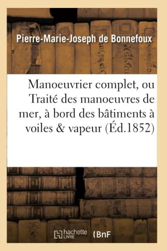 Manoeuvrier Complet, Ou Traite Des Manoeuvres de: De Bonnefoux-P-M-J