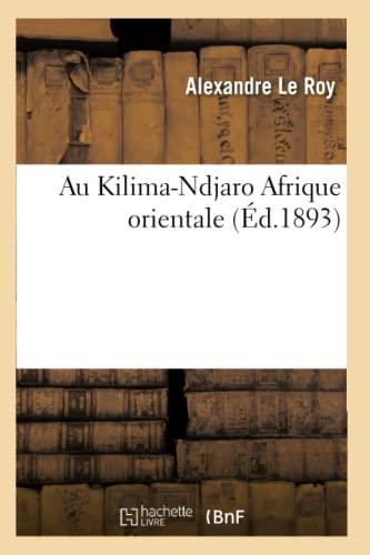 Au Kilima-Ndjaro Afrique Orientale (Paperback): Le Roy-A