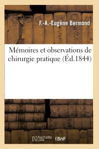 Memoires Et Observations de Chirurgie Pratique (Paperback): Bermond-F-A-E