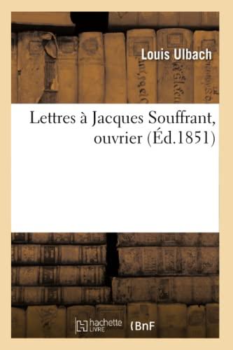 Lettres � Jacques Souffrant, Ouvrier (Paperback): Ulbach-L