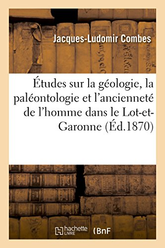 Etudes Sur La Geologie, La Paleontologie Et: Combes