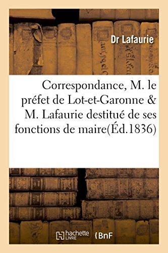 Correspondance Entre M. Le Prefet de Lot-Et-Garonne: Lafaurie