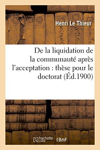 de la Liquidation de la Communaut� Apr�s l'Acceptation: Th�se Pour Le Doctorat (Paperback...