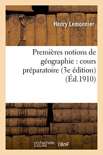 Premires notions de gographie cours prparatoire 3e: Lemonnier, Henry