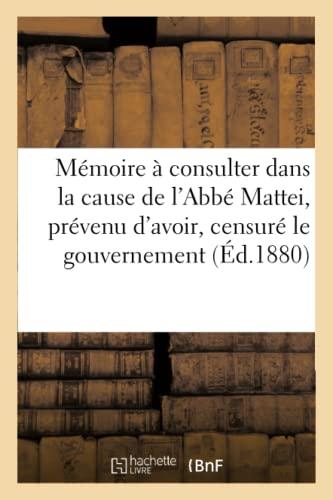 Memoire a Consulter Dans La Cause de: Mattei